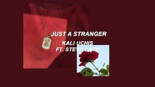 kali uchis // just a stranger (lyrics)