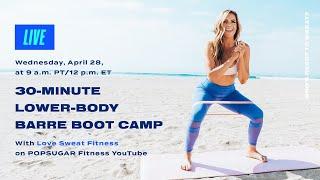Camp d'entraînement de 30 minutes pour le bas du corps avec Love Sweat Fitness