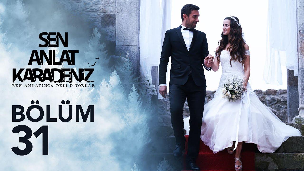 Download Sen Anlat Karadeniz 31. Bölüm