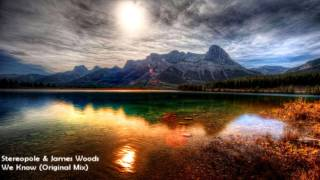 Stereopole & James Woods - We Know (Original Mix) [HD 1080p]