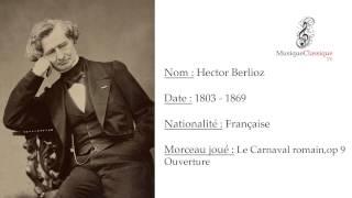 ♬ LE CARNAVAL ROMAIN, OUVERTURE, OP 9 ♬ | HECTOR BERLIOZ | MUSIQUE CLASSIQUE TV ♬
