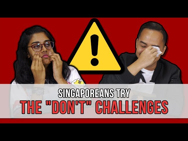 """Singaporeans Try: The """"Don't"""" Challenges 