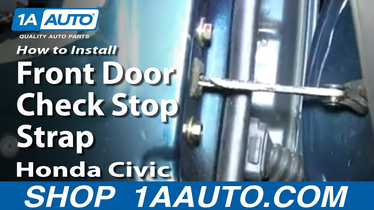 How To Install Replace Front Door Check Stop Strap 1992 2000 Honda Civic Youtube