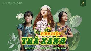 Nhạc Chế Tiêu Diệt Trà Xanh - Long Hách Ft Quỳnh Kaka Ft Nguyễn Nhàn