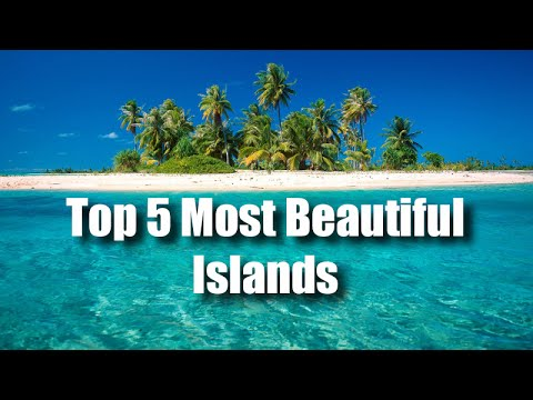 Top 5 Most Beautiful Islands