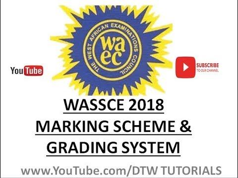 Download WASSCE 2018: Marking Scheme & Grading System