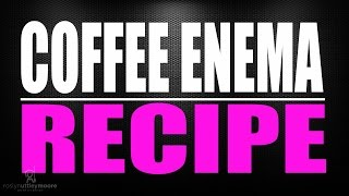 Coffee Enema Recipe