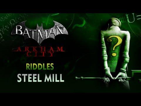 Batman: Arkham City - Riddles - Steel Mill
