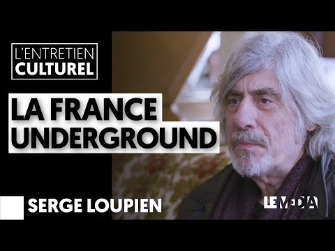 LA FRANCE UNDERGROUND |SERGE LOUPIEN