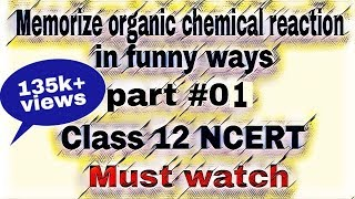 Memorize Organic Chemical Reaction In Funny Ways | Part 01