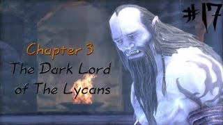 Castlevania: Lords of Shadow (PC) Gameplay Walkthrough #17 -Chapter 3 - The Dark Lord of The Lycans
