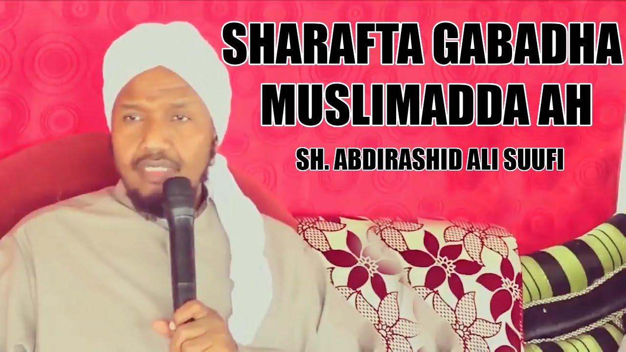 MUXAADARO CUSUB SHARAFTA GABADHA MUSLIMADA AH┇Sh. Abdirashid Ali Suufi