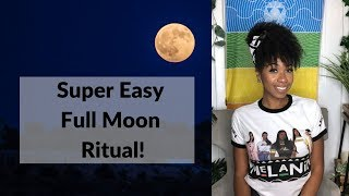 Super Easy Full Moon Ritual To Release & Let Go!