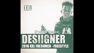 Desiigner - XXL Freshman 2016 Freestyle (PoetED Remix) Resimi