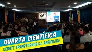 QUARTA CIENTIFICA DEBATE TRANSTORNOS DA ANSIEDADE