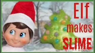 Elf on the Shelf makes SLIME!! Elf on the Shelf Caught Moving 2017