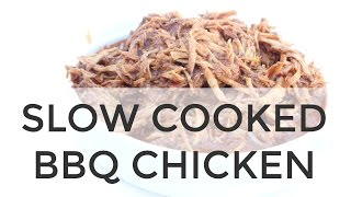 Healthy Slow Cooked BBQ Chicken