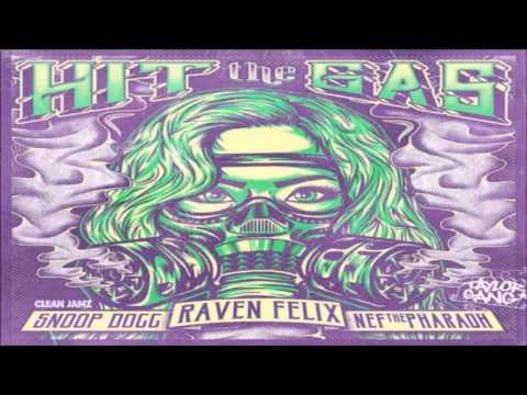 Raven Felix Ft. Snoop Dogg & Nef The Pharaoh - Hit The Gas + Lyrics