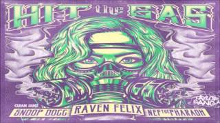 Raven Felix Ft. Snoop Dogg & Nef The Pharaoh - Hit The Gas + Lyrics
