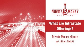 What Are Intrastate Offerings? | Private Money Minute with Jillian Sidoti