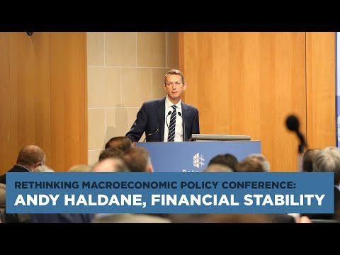 Rethinking Macroeconomic Policy Conference: Andy Haldane, Financial Stability