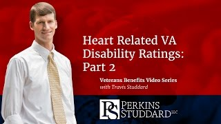 Heart Related VA Disability Ratings: Part 2