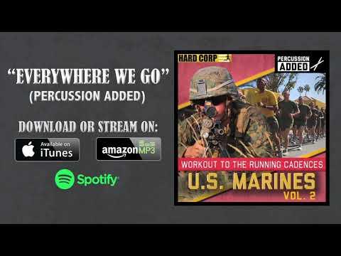 Everywhere We Go (USMC Cadence - Percussion)