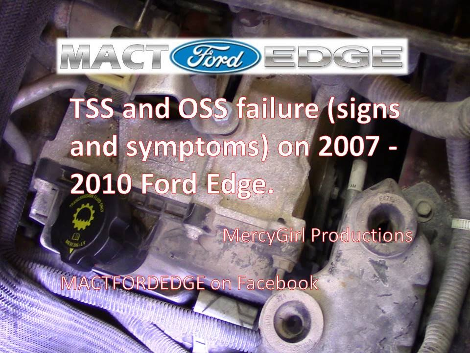 Tss And Oss 6f50 Transmission Failure On 2007 2010 Ford Edge