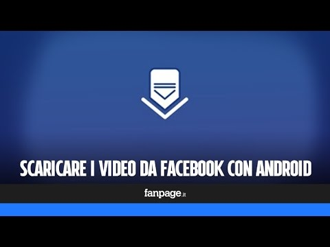 Scaricare video Facebook con Android