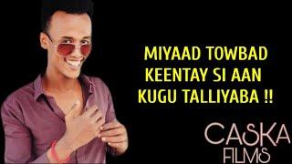 MASLAX MIDEEYE 2020 | MIYAAD TOWBAD KEENTAY | HEES CUSUB