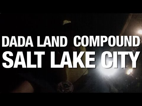 The Dada Land Compound Tour: Episode 8 - Salt Lake City