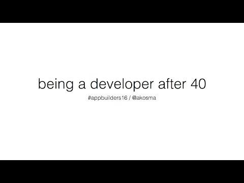 Adrian Kosmaczewski -  Being A Developer After 40 (App Builders Switzerland 2016)