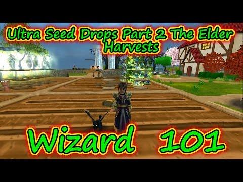 Wizard101: Gardening - Ultra Seed Drop Rewards Part 2 The Elder Harvests