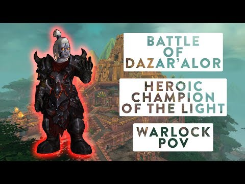 Champion of the Light • Heroic Battle of Dazar'alor • Warlock PoV