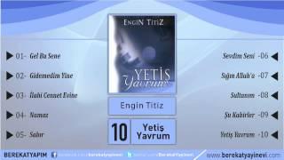 Engin Titiz - Yetiş Yavrum