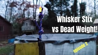 Whisker Stix VS Dead Weight!- How Much Will it Handle?