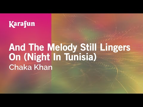 Karaoke And The Melody Still Lingers On (Night In Tunisia) - Chaka Khan *