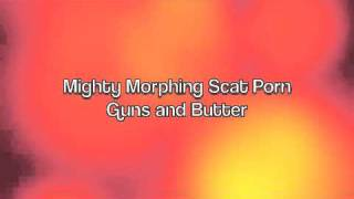 Mighty Morphing Scat Porn - G.A.B.