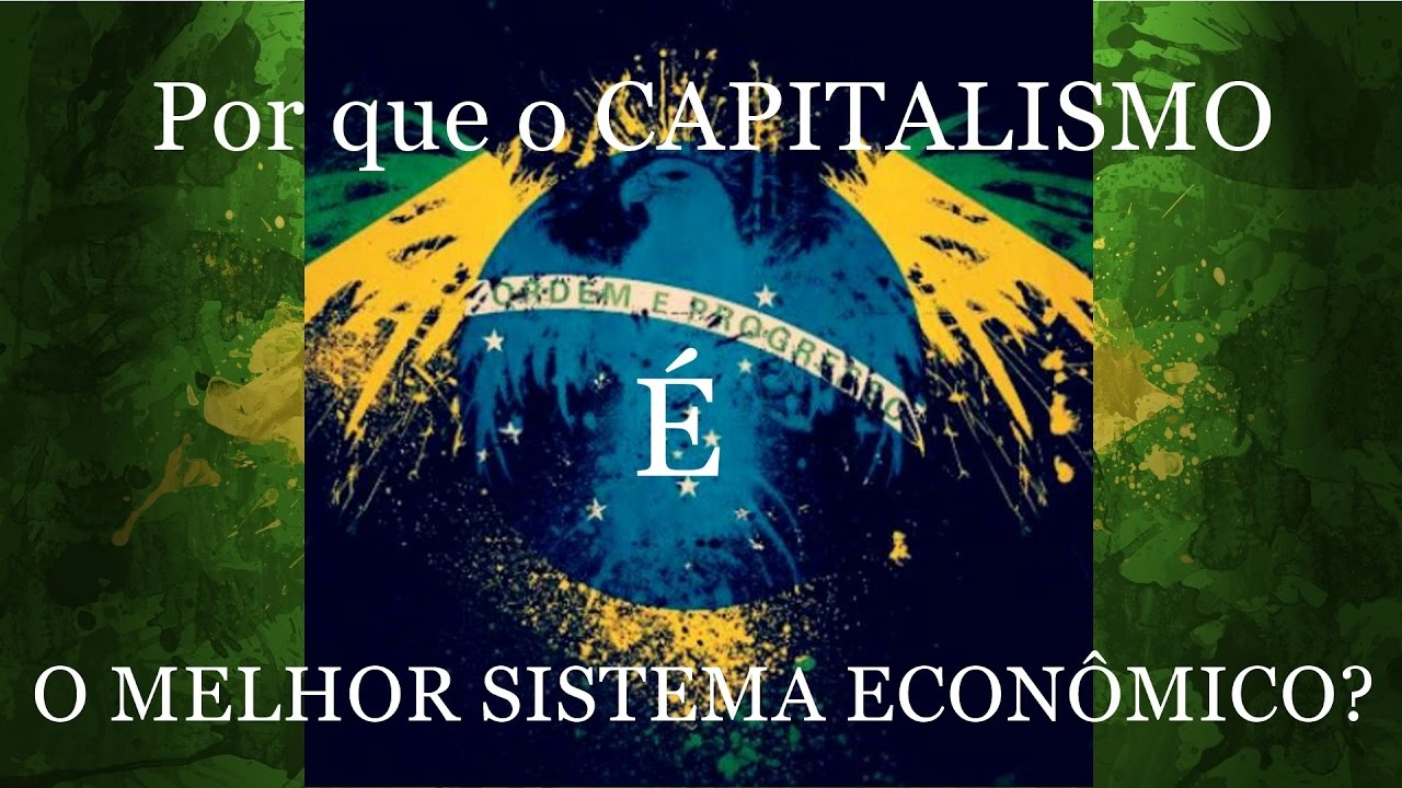 why capitalism is the best economic system why capitalism is the best economic system
