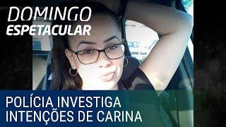 Polícia investiga se Carina teria premeditado morte de família antes do casamento