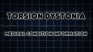 Torsion dystonia (Medical Condition)