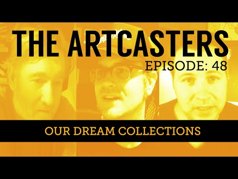 Artcasters Live Chat #48 Our Dream Collections