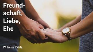 Eine wirklich glückliche Ehe:  Ist das überhaupt möglich - Wilhem Pahls