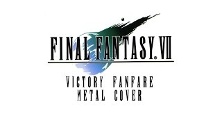 Final Fantasy VII Victory Fanfare (Metal Cover) 100 Subs Video!