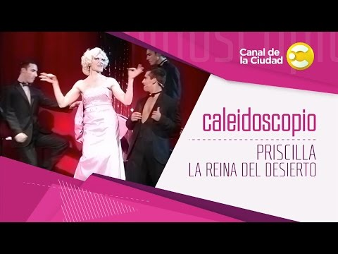 Priscilla, la reina del desierto - Caleidoscopio