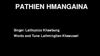 Pathien Hmangaina - Lalthuoizo Khawbung