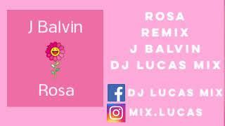 Rosa ✘ Remix ✘ J Balvin ✘ DJ Lucas Mix