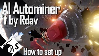 Space Engineers Tutorial: How to build an automated mining ship using Rdav\'s AI Autominer