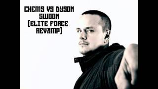 Chems vs Dyson - Swoon (Elite Force revamp)