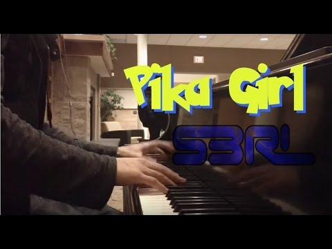 S3RL - Pika Girl (Piano)